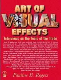 The Art of Visual Effects: Interviews on the Tools of the Trade