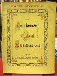 The Children's Moral Alphabet by Octogenarian - Paperback - 1850 - from Foster Books (SKU: 58092)