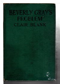 BEVERLY GRAY'S PROBLEM: The Beverly Gray College Mystery Series #14.
