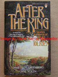 AFTER THE KING  Stories in Honor of J. R. R. Tolkien