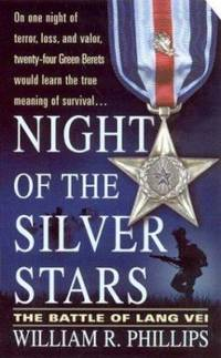 Night of the Silver Stars : The Battle of Lang Vei by William R. Phillips - Paperback - 2004 - from ThriftBooks (SKU: G0312996810I4N00)