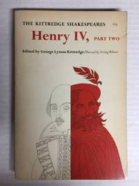 The Second Part of King Henry IV The Kittredge Shakespears; A Blaisdell Book in the Humanities
