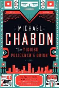 The Yiddish Policemen's Union by Michael Chabon - 2007