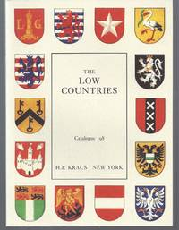 Catalogue 198: The Low Countries. Books and Manuscripts relating to or originating in Holland and Belgium.