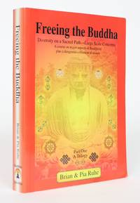 image of Freeing the Buddha: Diversity on a Sacred Path - Large Scale Concerns, A Course on Major Aspects of Buddhism Plus a Dangerous collection of Essays, Part One