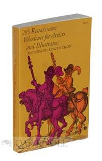 293 RENAISSANCE WOODCUTS FOR ARTISTS AND ILLUSTRATORS, JOST AMMAN'S KU NSTBUCHLIN. With a New Introduction by Alfred Werner