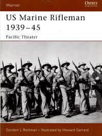 Warrior No.112: US Marine Rifleman 1939-45 - Pacific Theater