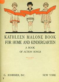 KATHLEEN MALONE BOOK FOR HOME AND KINDERGARTEN- A BOOK OF ACTION SONGS