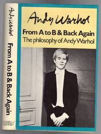 image of From A to B and Back Again The Philosophy of Andy Warhol  - SIGNED COPY