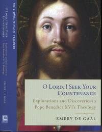 O Lord, I Seek Your Countenance: Explorations and Discoveries in Pope Benedict XVI's Theology
