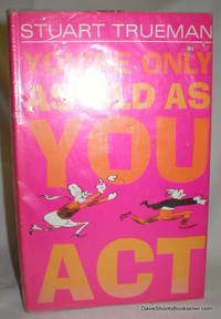 You' re Only As Old As You Act