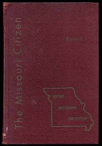 THE MISSOURI CITIZEN: History, Institutions, and Constitution of the State
