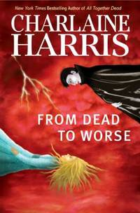 From Dead to Worse by Charlaine Harris - 2008