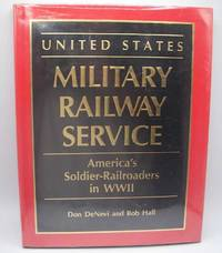 image of United States Military Railway Service: America's Soldier-Railroaders in WWII
