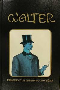Walter (my secret life) - Mémoires d'un libertin du xixème siècle.