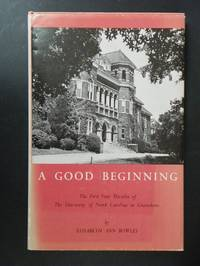 A Good Beginning: The First Four Decades of The University of North Carolina at Greensboro - SIGNED