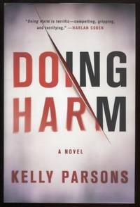 Doing Harm ; A Novel (Signed) A Novel