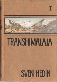 image of Transhimalaja - Entdeckungen Und Abenteuer in Tibet. (Erfter Band) Volume 1 Only