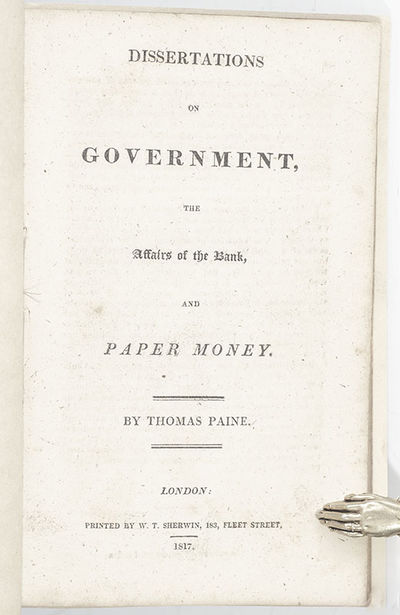 London: Printed by W.T. Sherwin, 1817. First British edition of Paine's defense of the Bank of North...