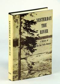 Yesterday, the river: A history of the Ear Falls district