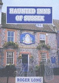 The Haunted Inns of Sussex