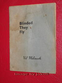 BLINDED THEY FLY: A Fantasy