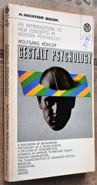 GESTALT PSYCHOLOGY An introduction to new concepts in modern psychology