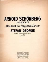 """Fünfzehn Gedichte aus """" Das Buch der hängenden Gärten """" [The Book of the Hanging Gardens] von Stefan George, für Gesang und Klavier, Op. 15  [FULL SCORE]"""