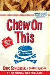 image of Chew on This: Everything You Don't Want to Know about Fast Food
