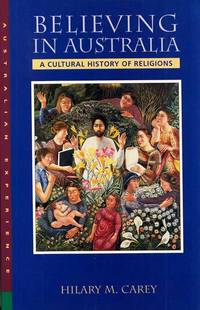 Believing in Australia. A Cultural History of Religions