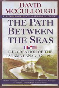 The Path between the Seas The Creation of the Panama Canal  1870 1914
