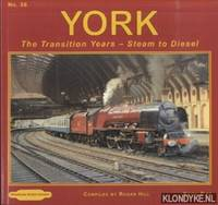 York. The Transition Years. Steam to Diesel