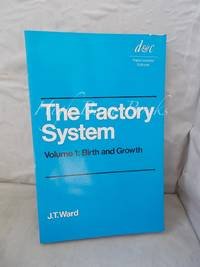 Factory System: Birth and Growth Volume 1