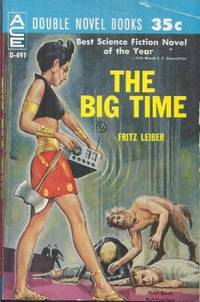 THE BIG TIME / THE MIND SPIDER And Other Stories by Leiber, Fritz / Leiber, Fritz - 1961