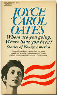 WHERE ARE YOU GOING, WHERE HAVE YOU BEEN? STORIES OF YOUNG AMERICA