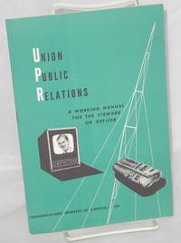 image of Union public relations: a working manual for the steward or officer