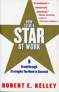 HOW TO BE A STAR AT WORK : 9 Breakthrough Strategies You Need to Succeed
