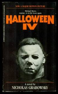 HALLOWEEN IV by  Nicholas Grabowsky - Paperback - First Edition - 1988 - from W. Fraser Sandercombe and Biblio.co.uk