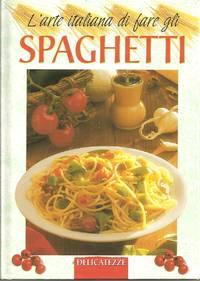 L'Arte Italiana di Fare Gli Spaghetti