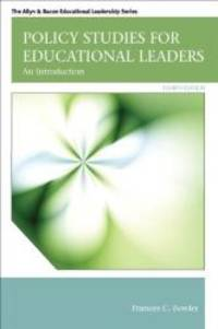 Policy Studies for Educational Leaders: An Introduction (4th Edition) (Allyn & Bacon...
