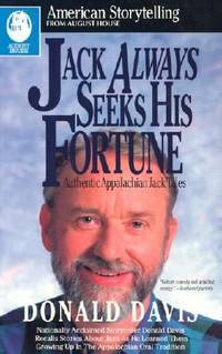 image of Jack Always Seeks His Fortune : Authentic Appalachian Jack Tales