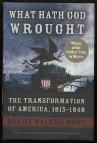 What Hath God Wrought ;  The Transformation of America, 1815-1848  The  Oxford History of the United States, Vol. 5   The Transformation of  America, 1815-1848