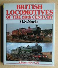 British Locomotives of the 20th Century. Volume 1: 1900-1930.