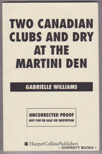 TWO CANADIAN CLUBS AND DRY MARTINI AT THE MARTINI DEN