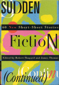 image of Sudden Fiction (Continued): 60 New Short-Short Stories