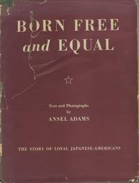 BORN FREE AND EQUAL.; THE STORY OF LOYAL JAPANESE-AMERICANS AT MANZANAR RELOCATION CENTER, INYO COUNTY, CALIFORNIA