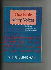 One Bible Many Voices, Different Approaches to Biblical Studies