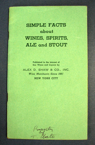 New York City: Published in the interest of fine Wines and Liquors by Alex D. Shaw & Co., Inc, (n. d...