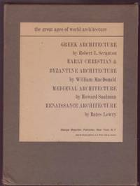 The Great Ages of World Architecture: Greek Architecture; Early Christian & Byzantine Architecture; Medieval Architecture; Renaissance Architecture. 4 volumes by  Robert L.; William MacDonald; Howard Saalman; Bates Lowry Scranton - First Printing - Special Boxed Edition - 1962 - from Ultramarine Books (SKU: 004054)