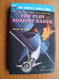The Plot Against Earth / Recruit For Andromeda # D-358 by  Calvin M. aka Robert Silverberg / Milton Lesser Knox - Paperback - First edition first printing - 1959 - from Scene of the Crime Books, IOBA (SKU: biblio10957)